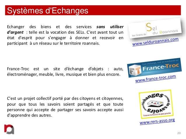 Systèmes d'Echanges Echanger des biens et des services sans utiliser d'argent : telle est la vocation des SELs. C'est avan...