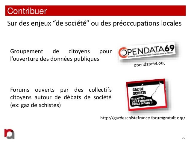"""Contribuer Sur des enjeux """"de société"""" ou des préoccupations locales  Groupement de citoyens pour l'ouverture des données ..."""