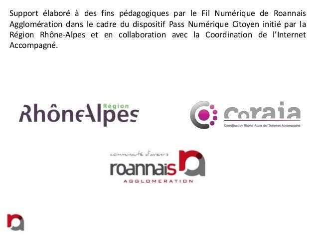 Support élaboré à des fins pédagogiques par le Fil Numérique de Roannais Agglomération dans le cadre du dispositif Pass Nu...