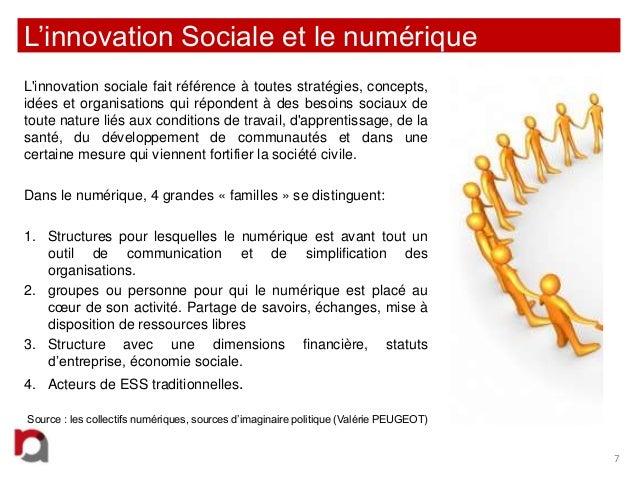 L'innovation Sociale et le numérique L'innovation sociale fait référence à toutes stratégies, concepts, idées et organisat...