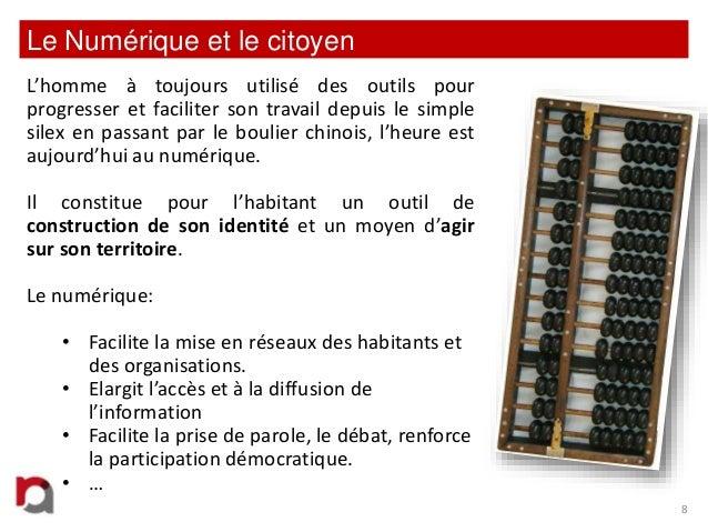 Le Numérique et le citoyen L'homme à toujours utilisé des outils pour progresser et faciliter son travail depuis le simple...