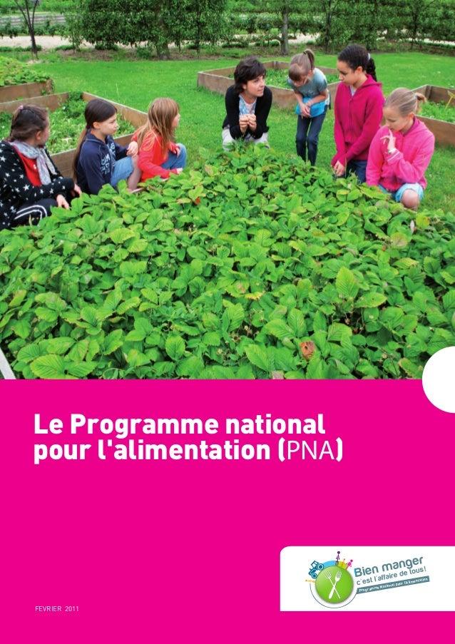 Le Programme national pour l'alimentation (PNA) FEVRIER 2011 Programme National pour l'Alimentation