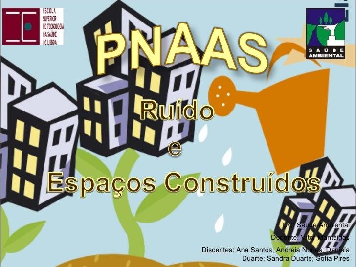 UC : Saúde Ambiental Docente : Vítor Manteigas Discentes : Ana Santos; Andreia Nunes; Daniela Duarte; Sandra Duarte; Sofia...