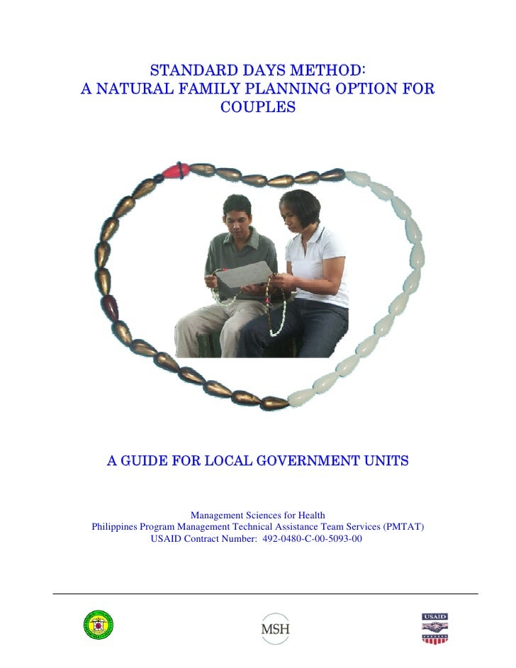 STANDARD DAYS METHOD: A NATURAL FAMILY PLANNING OPTION FOR               COUPLES         A GUIDE FOR LOCAL GOVERNMENT UNIT...