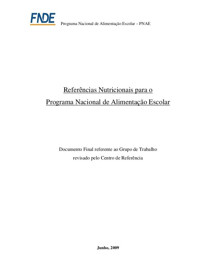 Programa Nacional de Alimentação Escolar – PNAE      Referências Nutricionais para oPrograma Nacional de Alimentação Escol...