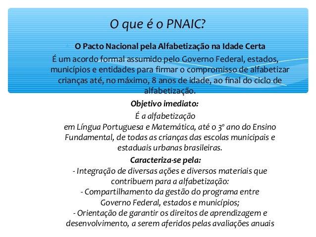 ∗ O Pacto Nacional pela Alfabetização na Idade Certa É um acordo formal assumido pelo Governo Federal, estados, municípios...