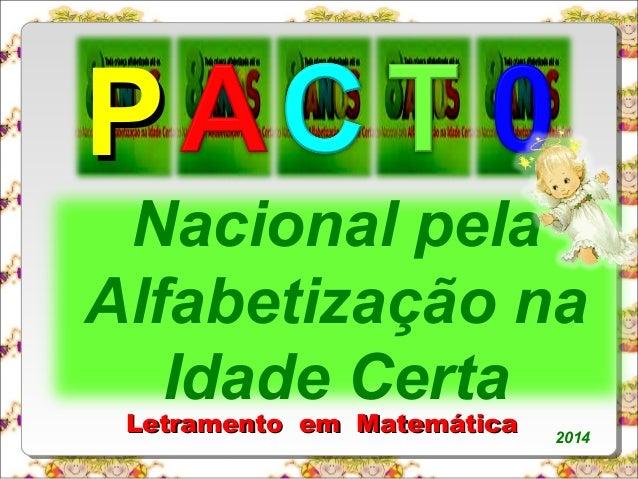 PP  Nacional pela  Alfabetização na  Idade Certa  2014 LLeettrraammeennttoo eemm MMaatteemmááttiiccaa