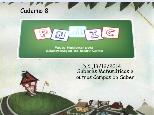 Saberes Matemáticos e outros Campos do Saber D.C.,13/12/2014 Caderno 8