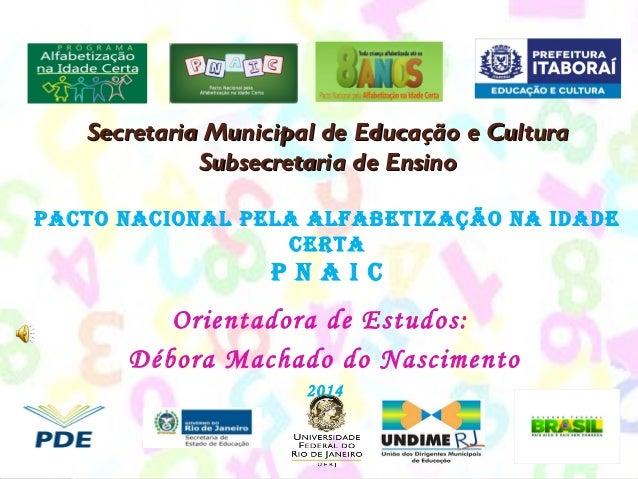 Secretaria Municipal de EEdduuccaaççããoo ee CCuullttuurraa  SSuubbsseeccrreettaarriiaa ddee EEnnssiinnoo  PACTO NACIONAL P...
