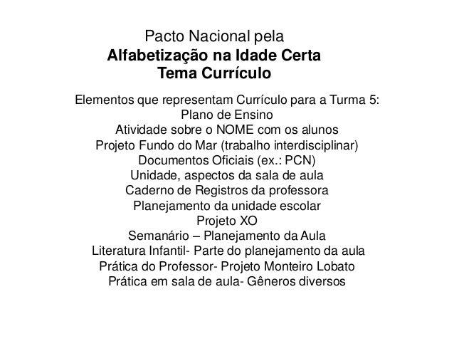 Pacto Nacional pela Alfabetização na Idade Certa Tema Currículo Elementos que representam Currículo para a Turma 5: Plano ...