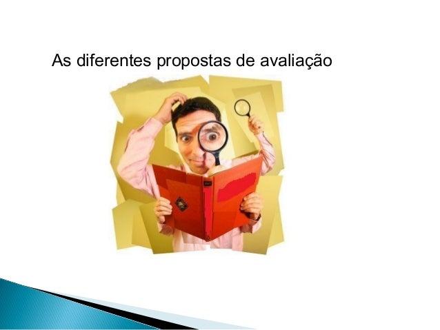 As diferentes propostas de avaliação