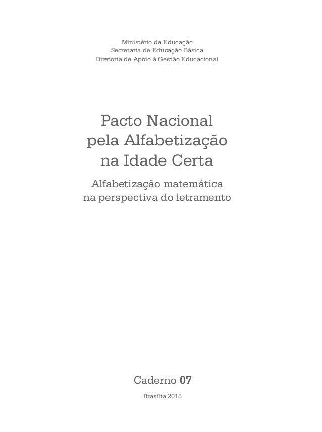 Ministério da Educação Secretaria de Educação Básica Diretoria de Apoio à Gestão Educacional Pacto Nacional pela Alfabetiz...