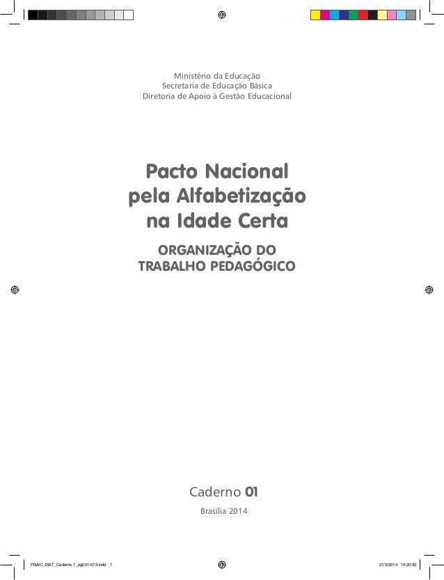 Caderno 01 Ministério da Educação Secretaria de Educação Básica Diretoria de Apoio à Gestão Educacional Pacto Nacional pel...
