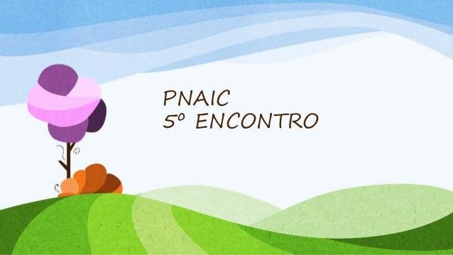 PNAIC 5º ENCONTRO