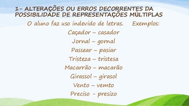 8- ACRÉSCIMO DE LETRAS Exemplos: Machucar – manchugar Comerão – comerrão Caranguejo – carangueijo Azulejo – azuleijo Acho ...