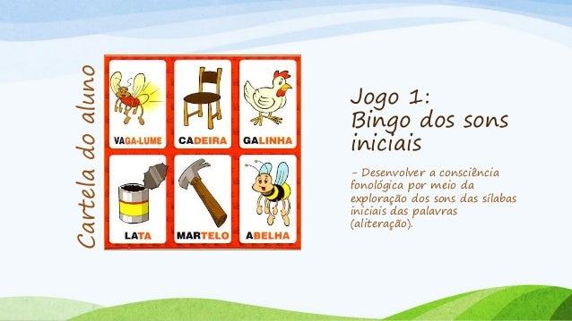 Jogo 5: Batalha de palavras - Segmentar palavras em sílabas; - Comparar palavras quanto ao número de sílabas. cartas