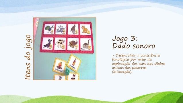Jogo 7: Troca letras - Compreender que se trocamos uma letra transformamos uma palavra em outra palavra; - Estabelecer cor...
