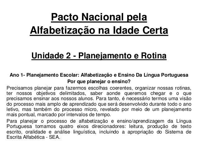 Pacto Nacional pela Alfabetização na Idade Certa Unidade 2 - Planejamento e Rotina Ano 1- Planejamento Escolar: Alfabetiza...