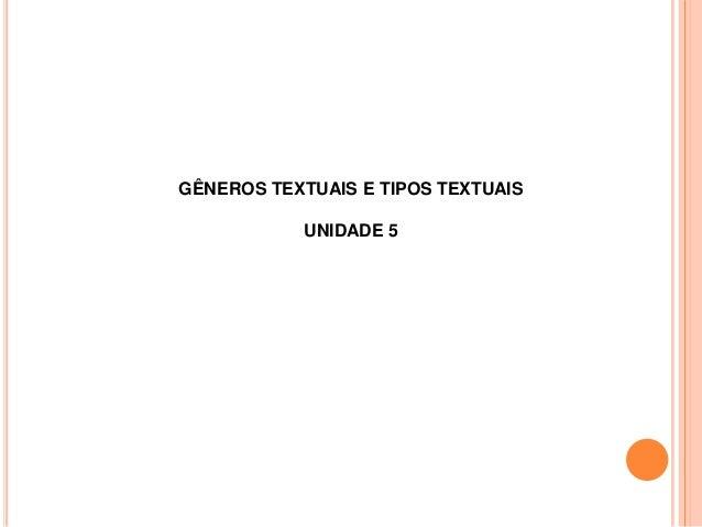 GÊNEROS TEXTUAIS E TIPOS TEXTUAIS UNIDADE 5
