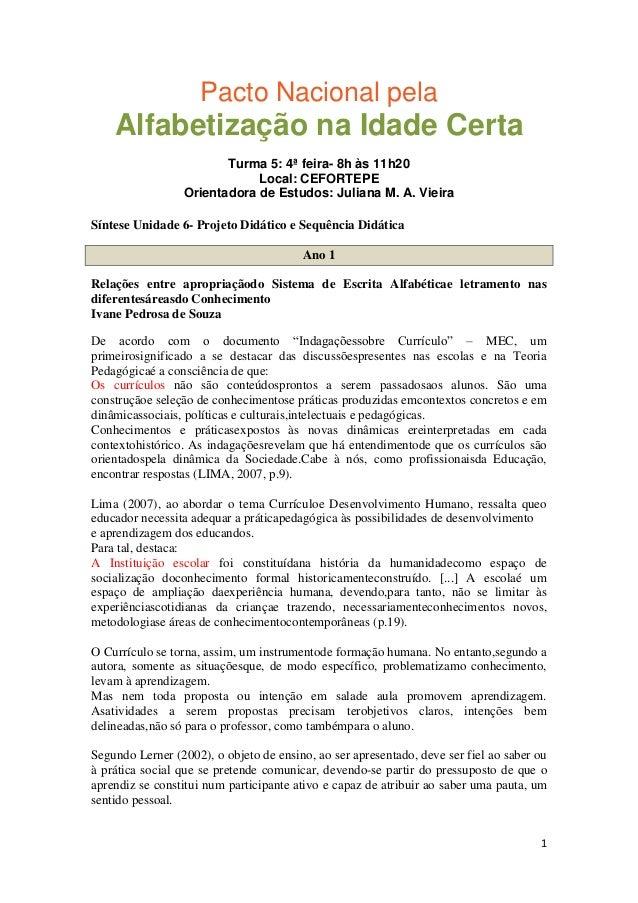 Pacto Nacional pela  Alfabetização na Idade Certa Turma 5: 4ª feira- 8h às 11h20 Local: CEFORTEPE Orientadora de Estudos: ...