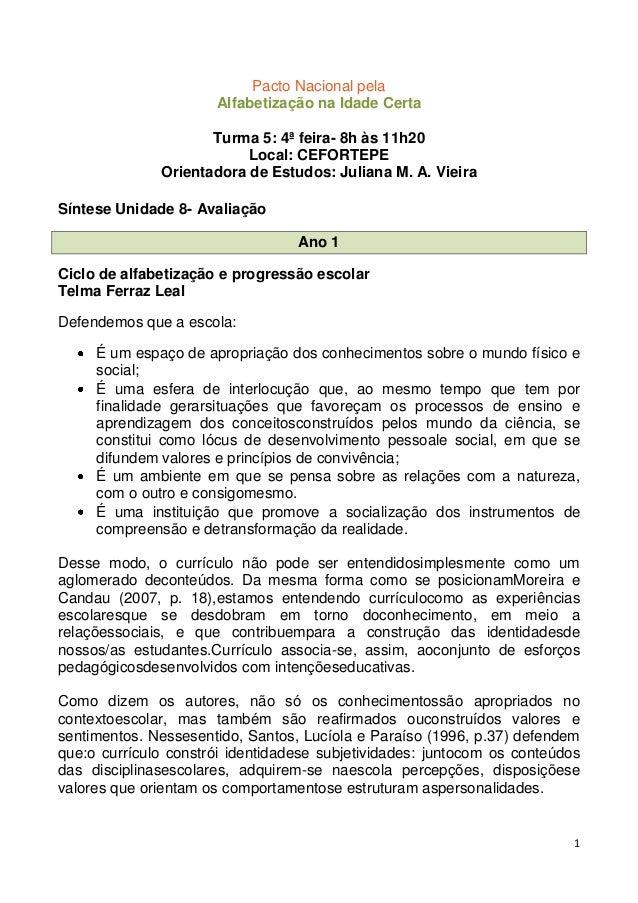 Pacto Nacional pela Alfabetização na Idade Certa Turma 5: 4ª feira- 8h às 11h20 Local: CEFORTEPE Orientadora de Estudos: J...