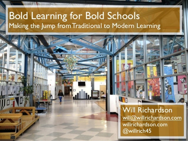 Bold Learning for Bold SchoolsMaking the Jump from Traditional to Modern Learning                                      Wil...