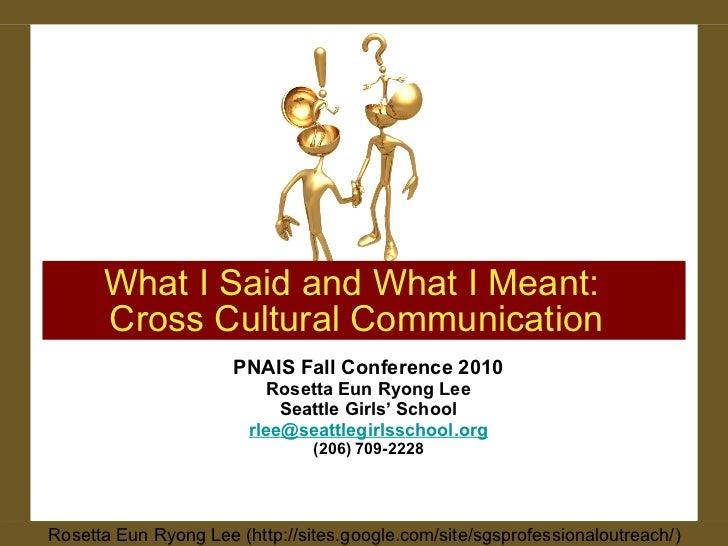 <ul><li>PNAIS Fall Conference 2010 </li></ul><ul><li>Rosetta Eun Ryong Lee </li></ul><ul><li>Seattle Girls' School </li></...