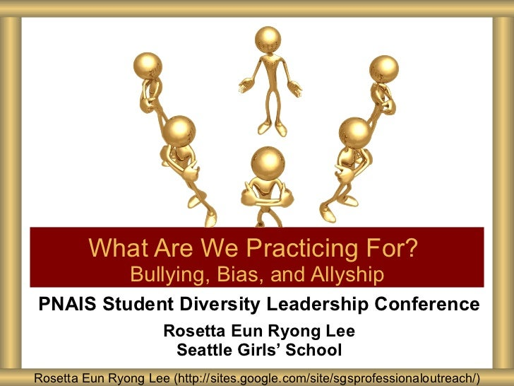 PNAIS Student Diversity Leadership Conference Rosetta Eun Ryong Lee Seattle Girls' School What Are We Practicing For?  Bul...