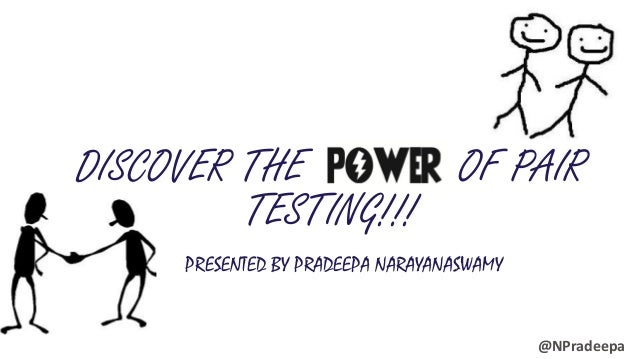 CENTARE.COM DISCOVER THE OF PAIR TESTING!!! PRESENTED BY PRADEEPA NARAYANASWAMY @NPradeepa