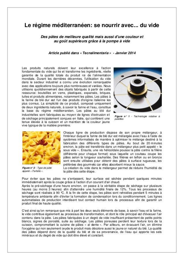 Le régime méditerranéen: se nourrir avec... du vide Des pâtes de meilleure qualité mais aussi d'une couleur et au goût sup...