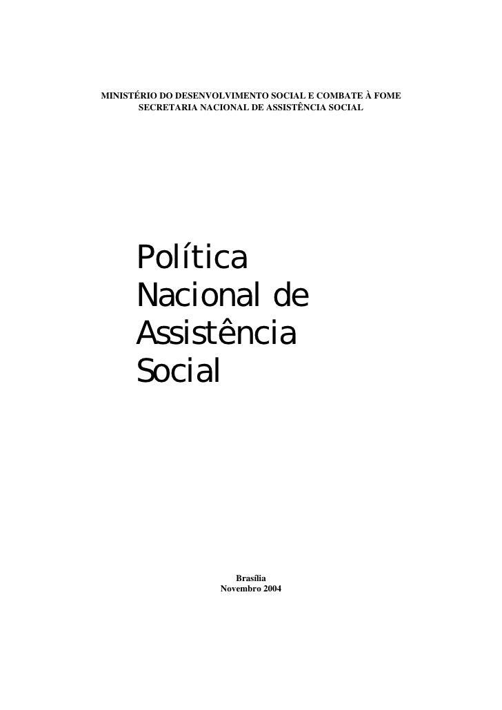 MINISTÉRIO DO DESENVOLVIMENTO SOCIAL E COMBATE À FOME        SECRETARIA NACIONAL DE ASSISTÊNCIA SOCIAL           Política ...