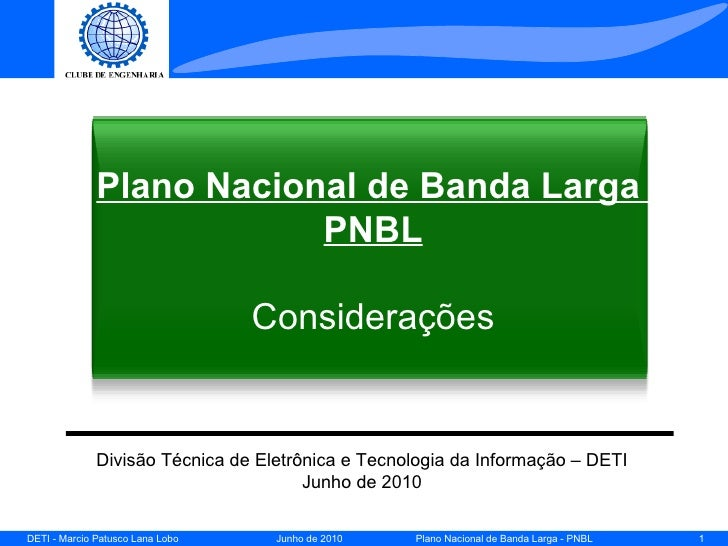 Plano Nacional de Banda Larga                          PNBL                                  Considerações              Di...