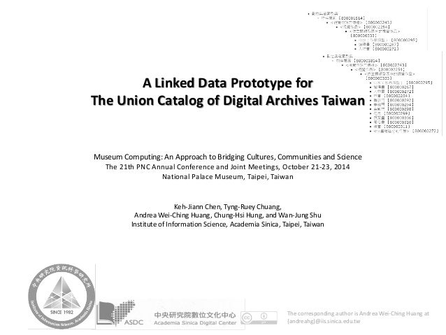 A Linked Data Prototype for The Union Catalog of Digital Archives Taiwan  Museum Computing: An Approach to Bridging Cultur...