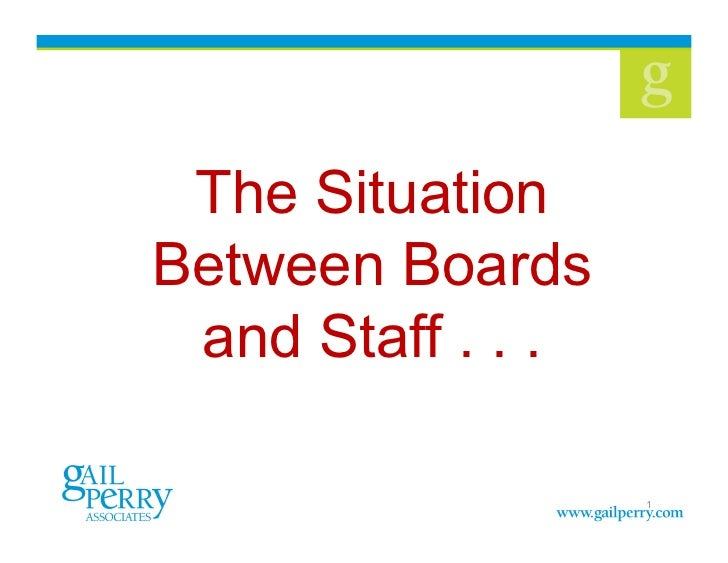 The Situation Between Boards  and Staff . . .                     1