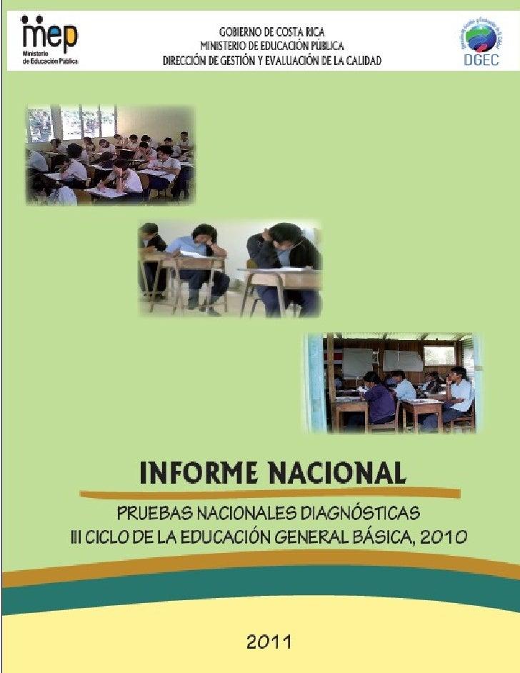 [INFORME DE LAS PRUEBAS NACIONALES DIAGNÓSTICAS DE III CICLO, 2010 ]   2011