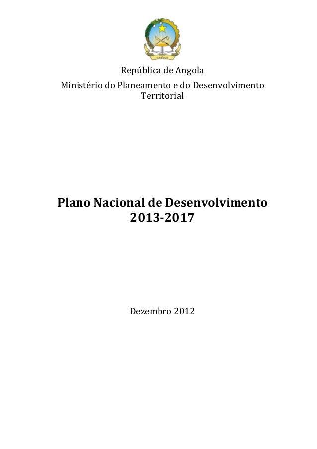 República de Angola Ministério do Planeamento e do Desenvolvimento Territorial Plano Nacional de Desenvolvimento 2013-2017...