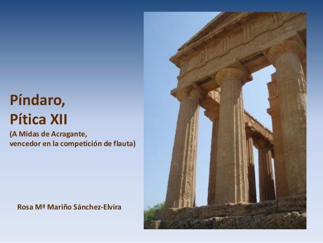 Píndaro, Pítica XII (A Midas de Acragante, vencedor en la competición de flauta) Rosa Mª Mariño Sánchez-Elvira
