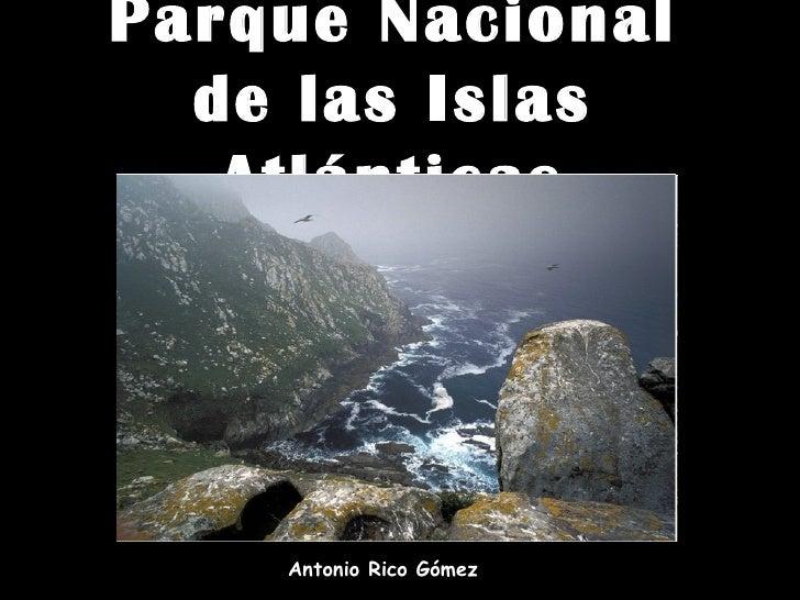 Parque Nacional de las Islas Atlánticas Antonio Rico Gómez