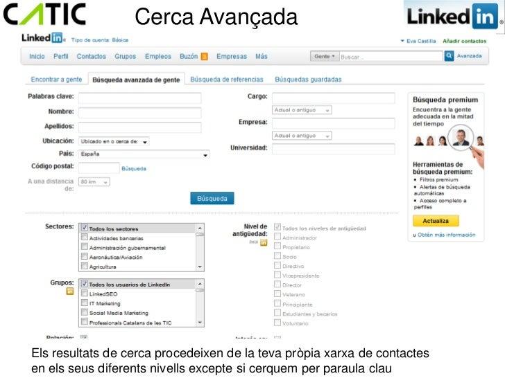 Cerca AvançadaEls resultats de cerca procedeixen de la teva pròpia xarxa de contactesen els seus diferents nivells excepte...