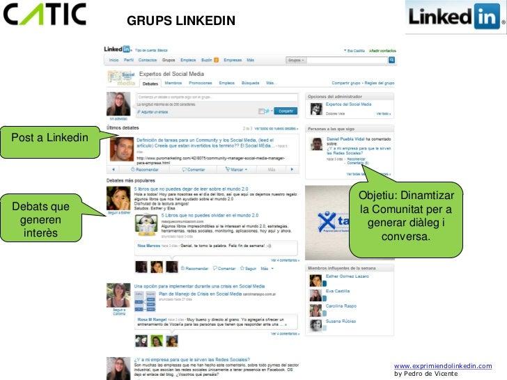 GRUPS LINKEDINPost a Linkedin                                   Objetiu: DinamtizarDebats que                         la C...