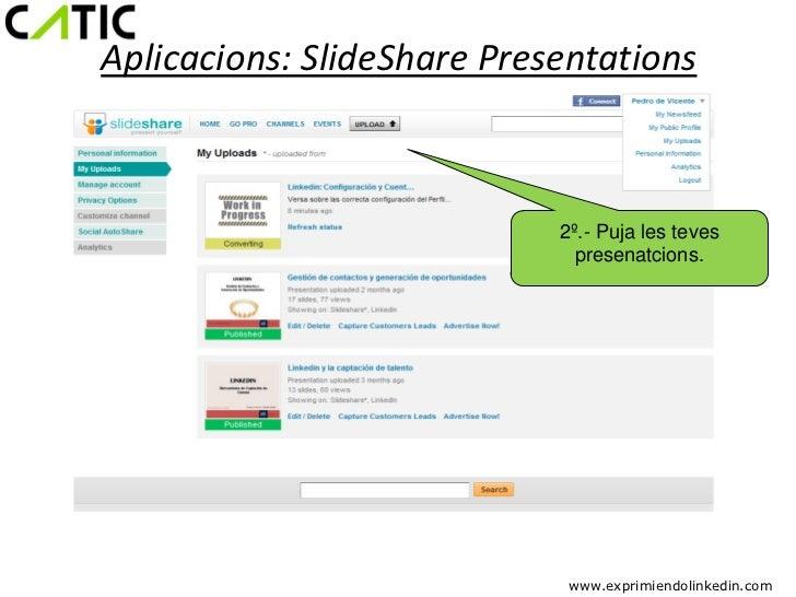 Aplicacions: SlideShare Presentations                            2º.- Puja les teves                              presenat...