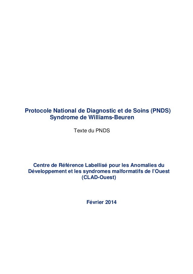 Protocole National de Diagnostic et de Soins (PNDS) Syndrome de Williams-Beuren Texte du PNDS Centre de Référence Labellis...