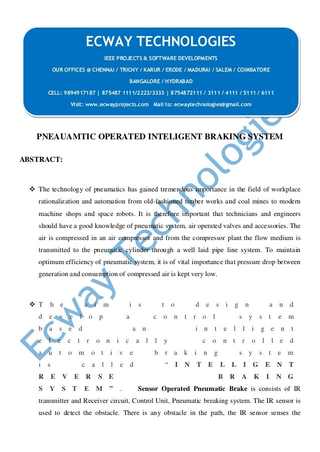 PNEAUAMTIC OPERATED INTELIGENT BRAKING SYSTEM ABSTRACT:  The technology of pneumatics has gained tremendous importance in...
