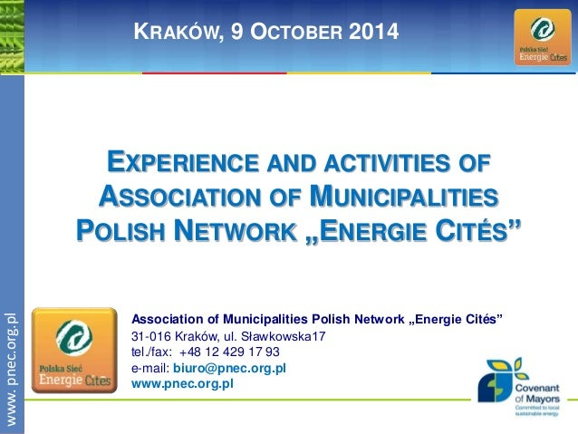 wwwwww.p. npence.ocr.og.rpgl.pl  KRAKÓW, 9 OCTOBER 2014  EXPERIENCE AND ACTIVITIES OF  ASSOCIATION OF MUNICIPALITIES  POLI...