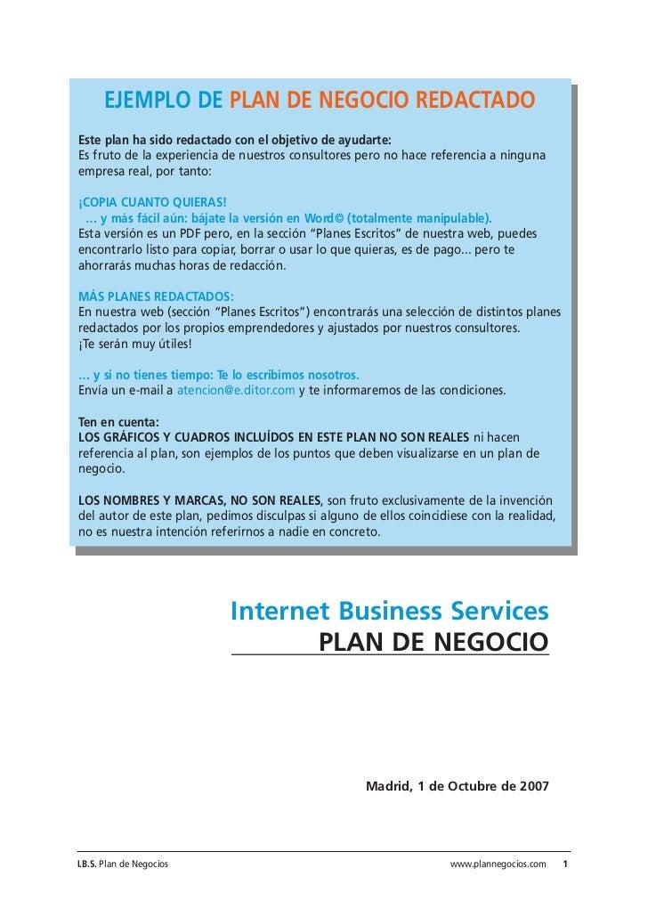 EJEMPLO DE PLAN DE NEGOCIO REDACTADOEste plan ha sido redactado con el objetivo de ayudarte:Es fruto de la experiencia de ...