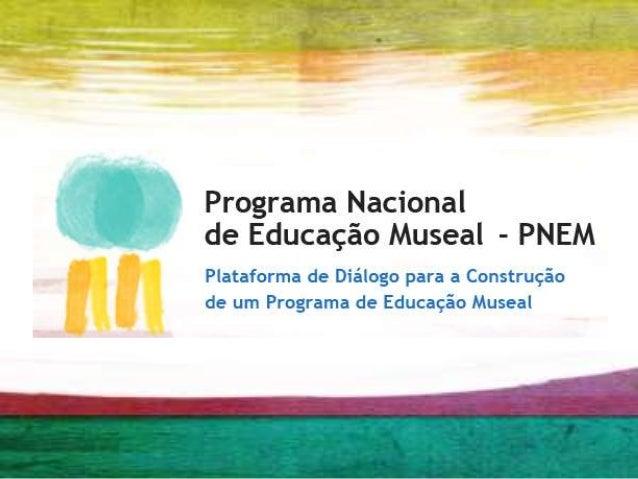 Etapas de construção do PNEM Blog Reflexão, discussão e envio de propostas relacionadas aos eixos temáticos por meio do Bl...