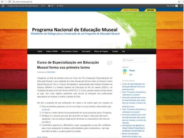 Política Nacional de Educação Museal - 7º FNM 2017 Slide 3