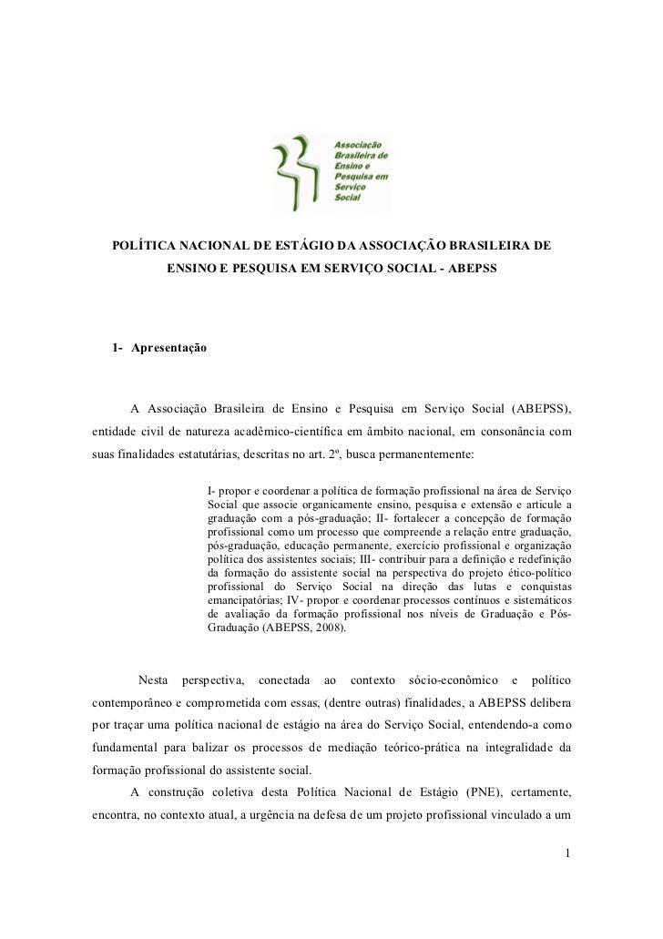 POLÍTICA NACIONAL DE ESTÁGIO DA ASSOCIAÇÃO BRASILEIRA DE              ENSINO E PESQUISA EM SERVIÇO SOCIAL - ABEPSS   1- Ap...