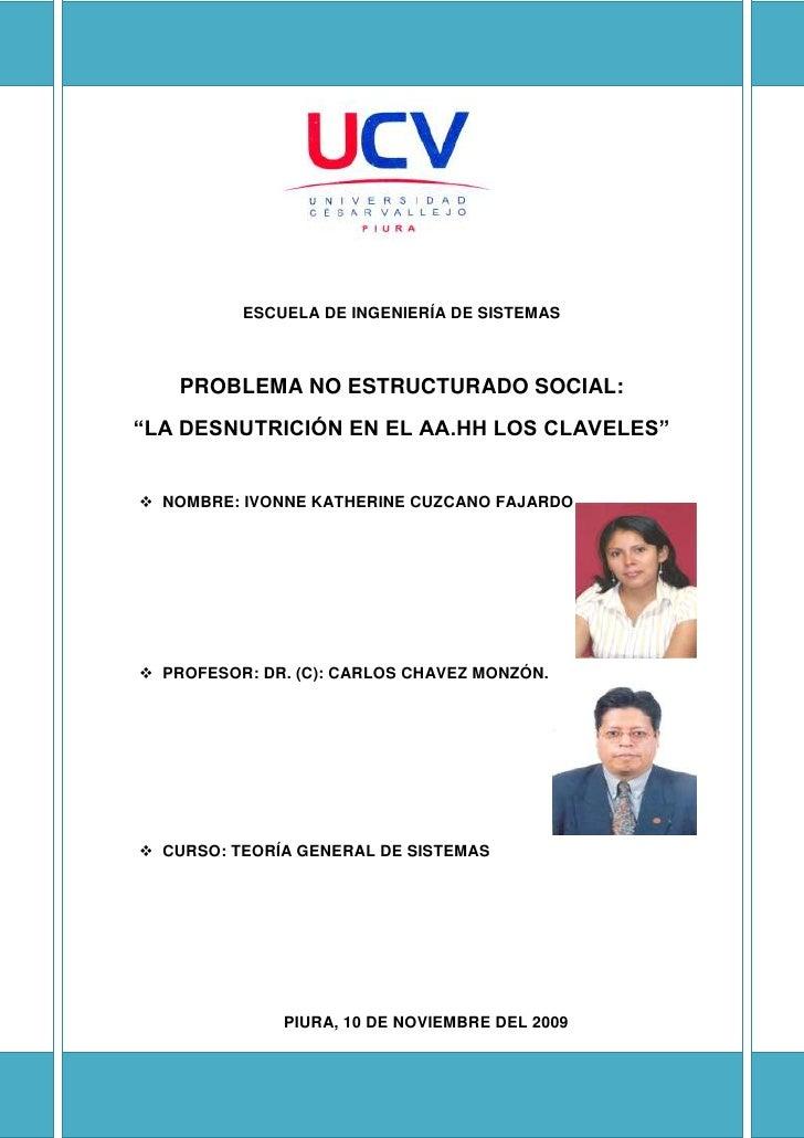 """ESCUELA DE INGENIERÍA DE SISTEMAS<br />PROBLEMA NO ESTRUCTURADO SOCIAL:<br />""""LA DESNUTRICIÓN EN EL AA.HH LOS CLAVELES""""<br..."""