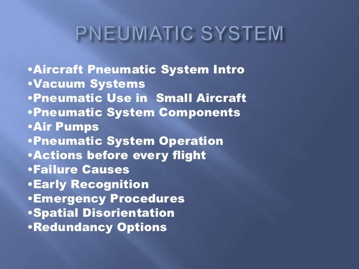 applications of pneumatic systems in aircraft The biggest air tube system network built by aerocom (uk) ltd to date is for a world leading aircraft production facility our partnership developed from a prototype to a site wide infrastructure in a very short timescale due to the resounding success of the application.